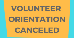 Volunteer Orientation Canceled